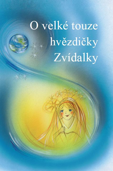 O velké touze hvězdičky Zvídalky / Vázaná kniha C4 – 40 stran / Rotag